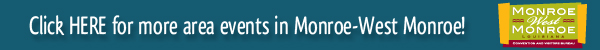 Click to visit the Monroe/West Monroe Convention and Visitors Bureau